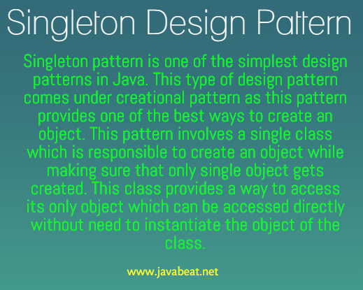 What is Singleton Design Pattern