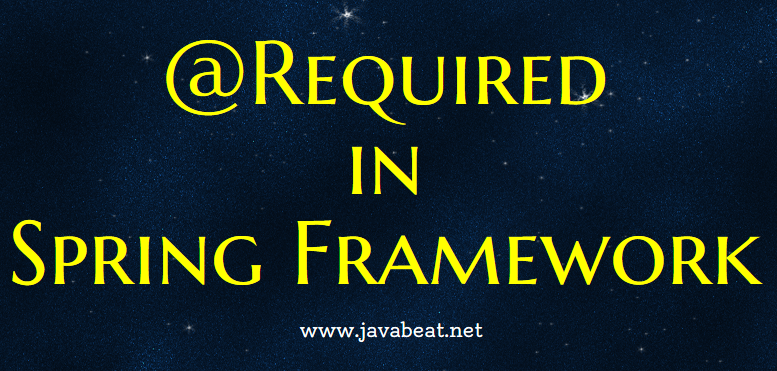 Required annotation in spring framework