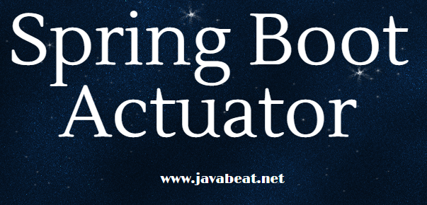 Complete Guide for Spring Boot Actuator