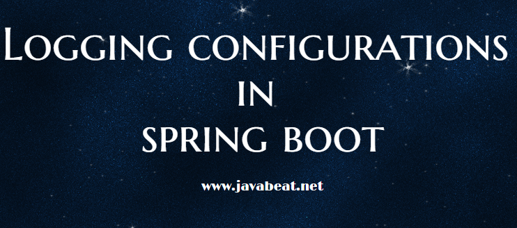 Logging Configurations Tutorial using Spring Boot