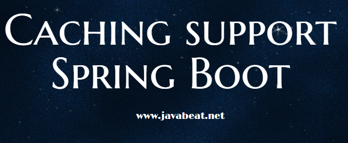 Caching Support in Spring Boot