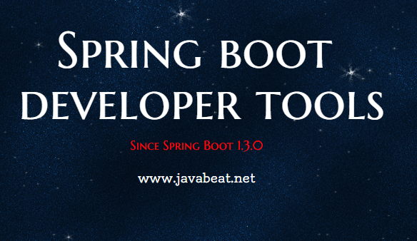 Spring Boot Developer Tools Available Since 1.3.0